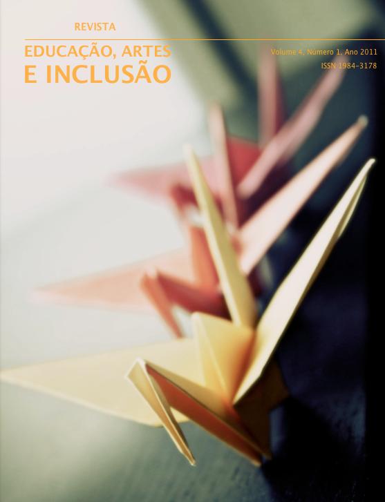 Visualizar v. 4 n. 1 (2011): Revista Educação, Artes e Inclusão