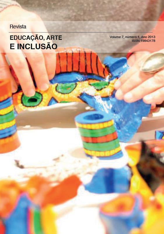 Visualizar v. 7 n. 1 (2013): Revista Educação, Artes e Inclusão