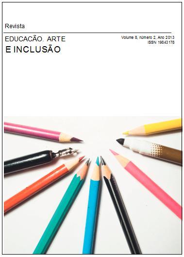 Visualizar v. 8 n. 2 (2013): Revista Educação, Artes e Inclusão