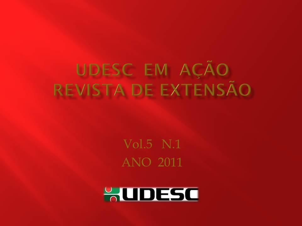 Visualizar v. 5 n. 1 (2011): Udesc em Ação 2011