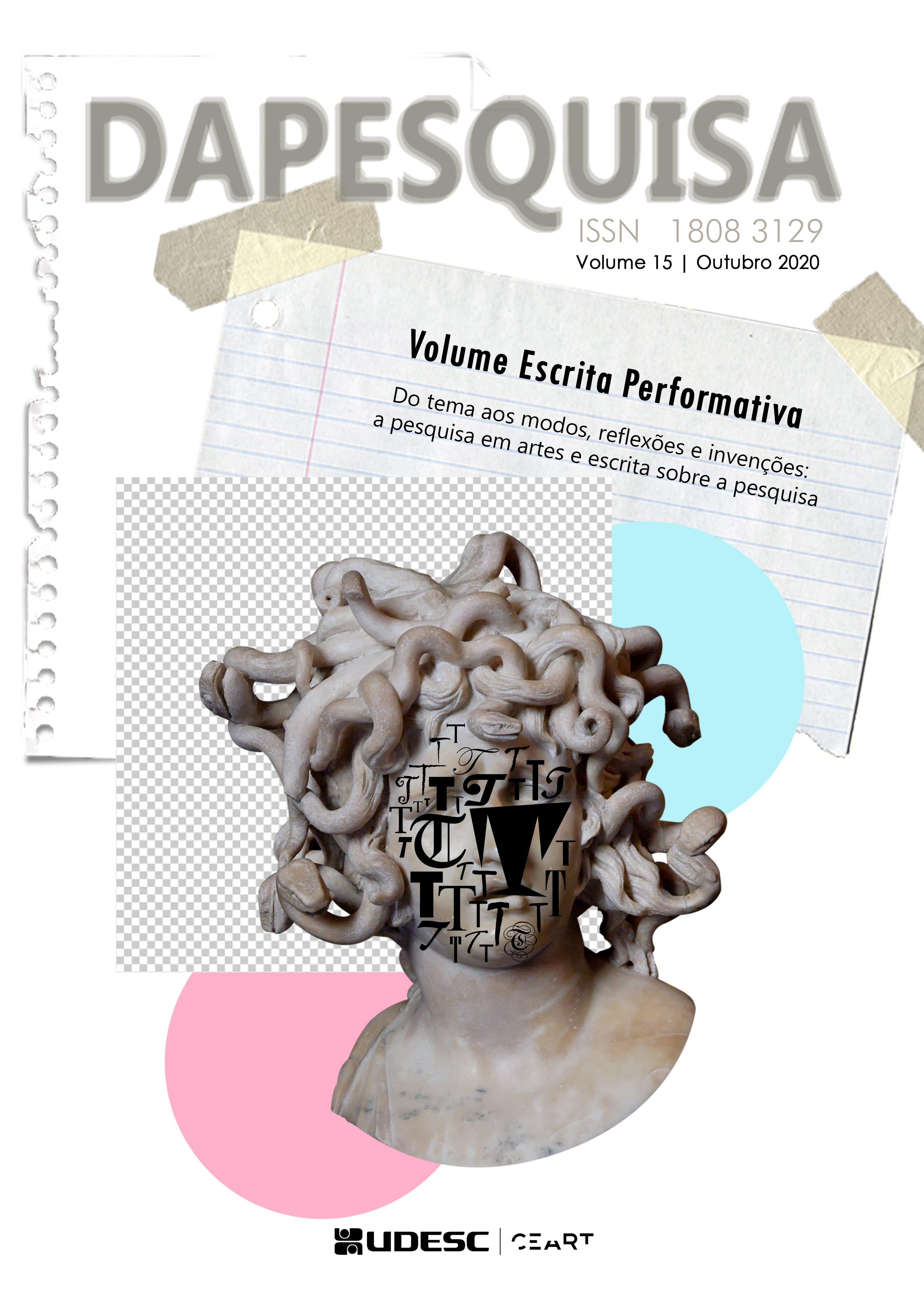 Visualizar v. 15 n. esp. (2020): Do tema aos modos, reflexões e invenções: pesquisa em artes e as escritas da pesquisa