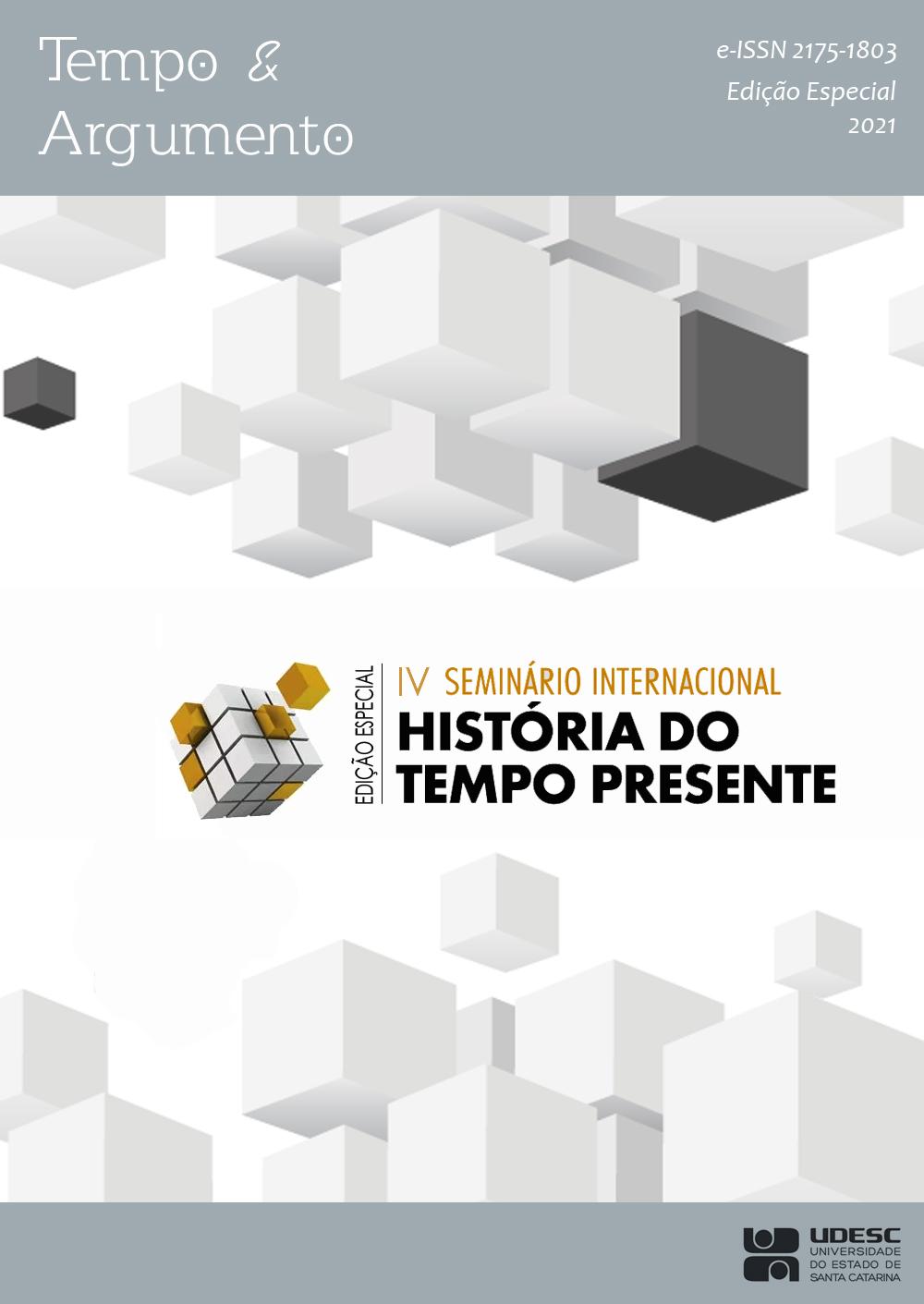 Visualizar 2021: Edição Especial - IV Seminário Internacional de História do Tempo Presente