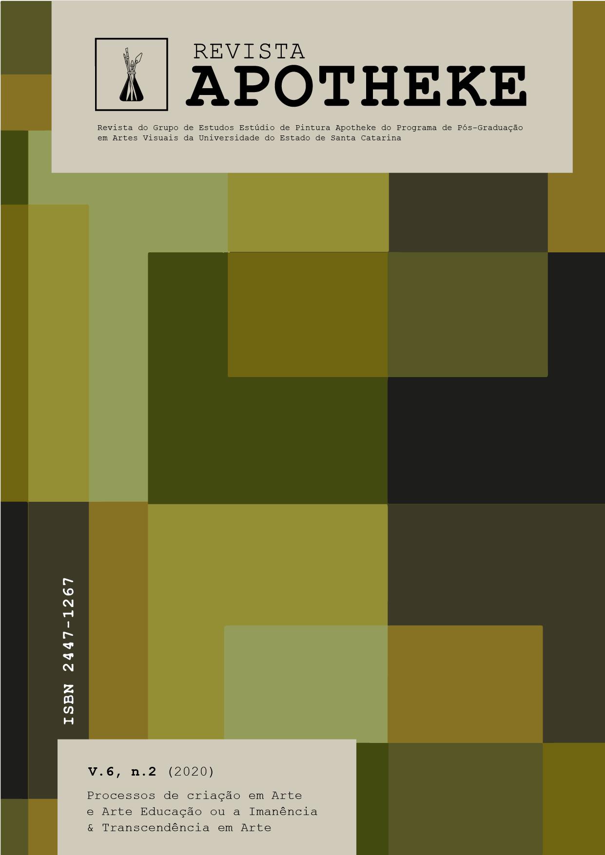 Visualizar v. 6 n. 2 (2020): Processos de criação em Arte e Arte Educação ou a Imanência & Transcendência em Arte